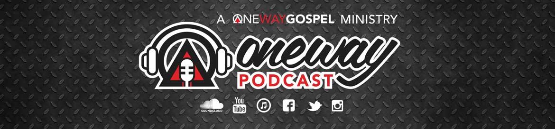 onewaygospel podcast ad